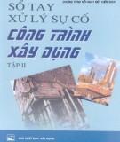 Sổ tay xử lý sự cố công trình xây dựng (Tập II): Phần 1