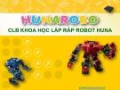 Bài giảng Câu lạc bộ Khoa học lắp ráp robot Huna