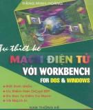 Tự thiết kế mạch điện tử với Workbench for DOS và Windows: Phần 2