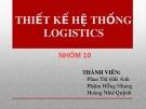 Bài thuyết trình Thiết kế hệ thống Logistics