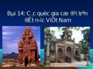 Bài giảng Lịch sử lớp 10 - Bài 14: Các quốc gia cổ đại trên đất nước Việt Nam