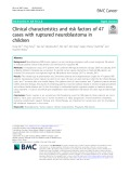 Clinical characteristics and risk factors of 47 cases with ruptured neuroblastoma in children
