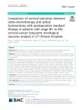 Comparison of survival outcomes between radio-chemotherapy and radical hysterectomy with postoperative standard therapy in patients with stage IB1 to IIA2 cervical cancer: Long-term oncological outcome analysis in 37 Chinese hospitals