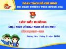 Bài giảng Bồi dưỡng nhận thức về Đoàn TNCS Hồ Chí Minh - Bài 1: Một số vấn đề cơ bản về Đoàn thanh niên cộng sản Hồ Chí Minh
