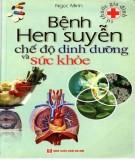 Chế độ dinh dưỡng và sức khỏe cho người bị bệnh hen suyễn: Phần 2