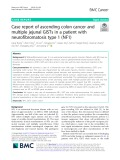 Case report of ascending colon cancer and multiple jejunal GISTs in a patient with neurofibromatosis type 1 (NF1)