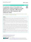 A systematic review of lenvatinib and sorafenib for treating progressive, locally advanced or metastatic, differentiated thyroid cancer after treatment with radioactive iodine