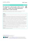 Pre-diagnostic colonoscopies reduce cancer mortality - results from linked populationbased data in South Australia