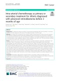Intra-arterial chemotherapy as primary or secondary treatment for infants diagnosed with advanced retinoblastoma before 3 months of age