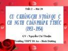 Bài giảng Lịch sử lớp 12 - Bài 20: Cuộc kháng chiến toàn quốc chống thực dân Pháp kết thúc (1953-1954) - Nguyễn Chí Thuận