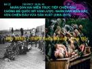 Bài giảng Lịch sử lớp 12 - Bài 22: Nhân dân hai miền trực tiếp chiến đấu chống đế quốc Mỹ xâm lược, nhân dân miền Bắc vừa chiến đấu vừa sản xuất (1965-1973).