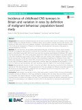 Incidence of childhood CNS tumours in Britain and variation in rates by definition of malignant behaviour: Population-based study