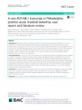 A rare BCR-ABL1 transcript in Philadelphiapositive acute myeloid leukemia: Case report and literature review
