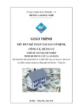 Giáo trình Kế toán tài sản cố định, công cụ, dụng cụ - Nghề: Kế toán doanh nghiệp - CĐ Kỹ Thuật Công Nghệ Bà Rịa-Vũng Tàu