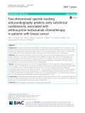 Two-dimensional speckle tracking echocardiography predicts early subclinical cardiotoxicity associated with anthracycline-trastuzumab chemotherapy in patients with breast cancer