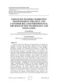 Enhancing flexible marketing postponement strategy and customer related performance: the role of new technology and innovation