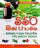 550 bài thuốc đông y gia truyền trị bách bệnh: Phần 1