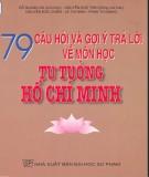 79 Câu hỏi và gợi ý trả lời về môn học tư tưởng Hồ Chí Minh: Phần 1