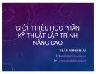 Bài giảng Kỹ thuật lập trình nâng cao: Giới thiệu học phần - Trần Minh Thái
