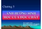 Bài giảng Độc chất học môi trường: Chương 5 - PGS. TS. Lê Quốc Tuấn