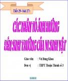 Bài giảng Sinh học 10 - Bài 27: Các nhân tố ảnh hưởng đến sinh trưởng của vi sinh vật