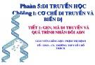 Bài giảng Sinh học 12: Gen, mã di truyền và quá trình nhân đôi ADN
