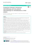 Comparison between intravenous chemotherapy and intra-arterial chemotherapy for retinoblastoma: A metaanalysis