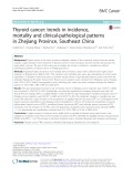 Thyroid cancer: Trends in incidence, mortality and clinical-pathological patterns in Zhejiang Province, Southeast China