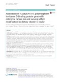 Association of rs2282679 A>C polymorphism in vitamin D binding protein gene with colorectal cancer risk and survival: Effect modification by dietary vitamin D intake