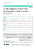 Using high throughput microtissue culture to study the difference in prostate cancer cell behavior and drug response in 2D and 3D co-cultures