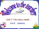 Bài giảng Tiếng Anh 10 - Unit 7: The mass media (Speaking)