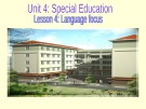 Bài giảng Tiếng Anh 10 - Unit 4: Special Education (Language focus)
