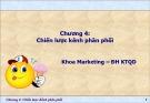 Bài giảng Quản trị kênh phân phối: Chương 4 – Phạm Văn Tuấn