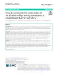 How do socioeconomic status relate to social relationships among adolescents: A school-based study in East China