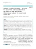 Diet and endometrial cancer: A focus on the role of fruit and vegetable intake, Mediterranean diet and dietary inflammatory index in the endometrial cancer risk
