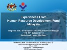 Lesson Experiences from human resource development fund Malaysia