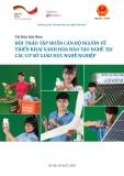 Tài liệu Hội thảo tập huấn cán bộ nguồn về triển khai xanh hóa đào tạo nghề tại các cơ sở giáo dục nghề nghiệp