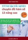 572 bài tập trắc nghiệm chuyên đề hàm số 12 nâng cao