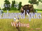 Bài giảng Tiếng Anh 12 - Unit 10: Endangered species (Writing)