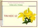 Bài giảng Tin học 12 - Bài 2: Hệ quản trị cơ sở dữ liệu (Trường THPT Trần Hữu Trang)
