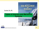 Lecture Risk management and insurance - Lecture No 10: Types of insurers and marketing systems