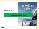 Lecture Risk management and insurance - Lecture No 4: Insurance and Risk