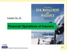 Lecture Risk management and insurance - Lecture No 14: Financial operations of insurers
