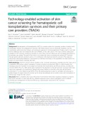 Technology-enabled activation of skin cancer screening for hematopoietic cell transplantation survivors and their primary care providers (TEACH)