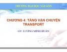 Bài giảng Lý thuyết mạng máy tính: Chương 4 - ThS. Lương Minh Huấn