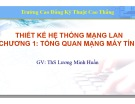 Bài giảng Thiết kế hệ thống mạng LAN: Chương 1 - ThS. Lương Minh Huấn