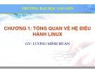 Bài giảng Hệ điều hành mã nguồn mở: Chương 1 - ThS. Lương Minh Huấn