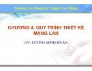 Bài giảng Thiết kế hệ thống mạng LAN: Chương 4 - ThS. Lương Minh Huấn
