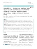 Natural history of superficial head and neck squamous cell carcinoma under scheduled follow-up endoscopic observation with narrow band imaging: Retrospective cohort study