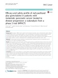 Efficacy and safety profile of nab-paclitaxel plus gemcitabine in patients with metastatic pancreatic cancer treated to disease progression: A subanalysis from a phase 3 trial (MPACT)